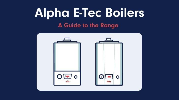 Alpha E-Tec Boilers | A Guide to the Range