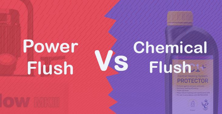 Power Flush vs Chemical Flush