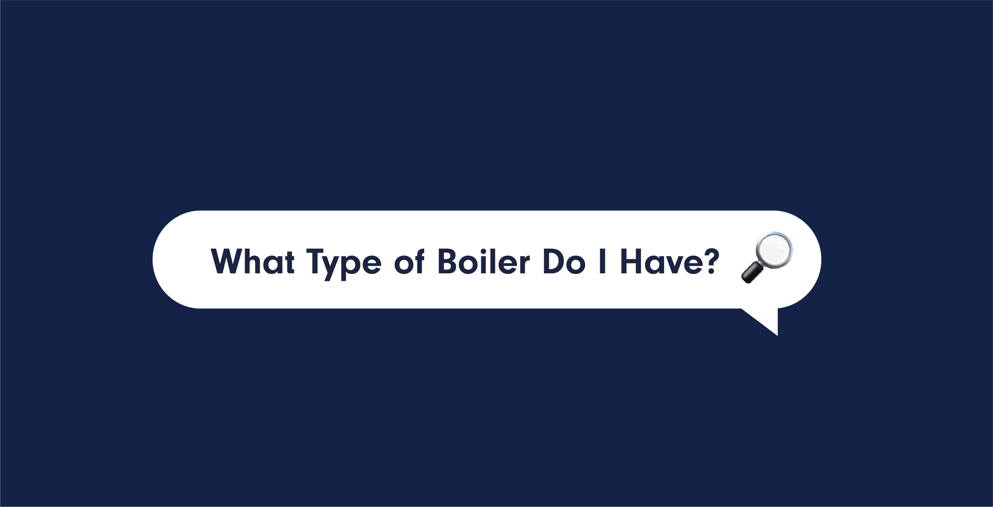 How to Find Out What Type of Boiler You Have